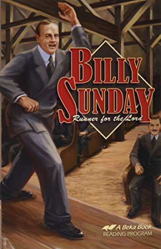 Billy Sunday: Runner for the Lord (A Beka Book reading program) (A Beka Book reading program)