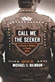 Call Me the Seeker: Listening to Religion in Popular Music, , 0826417132