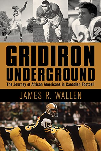 Search : Gridiron Underground: The Journey of African Americans in Canadian Football