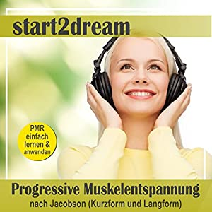 Progressive Muskelentspannung nach Jacobson (Kurzform und Langform) Hörbuch
