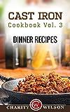 Cast Iron Cookbook: Vol.3 Dinner Recipes (Cast Iron Recipes)