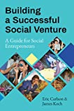 Building a Successful Social Venture: A Guide for Social Entrepreneurs