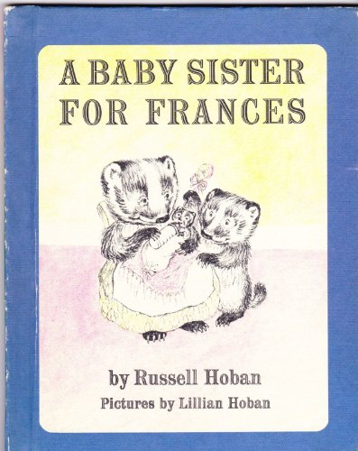 A Baby Sister for Frances By Russell Hoban 1964 Cildren's Choice Bookclub
