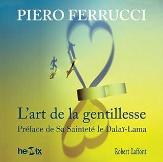L'art de la gentillesse, Ferrucci, Piero