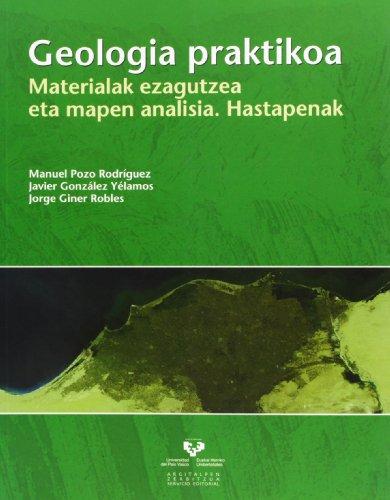 Descargar Libro Geologia Praktikoa. Materialak Ezagutzea Eta Mapen Analisia. Hastapenak Manuel Pozo Rodríguez
