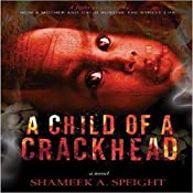 A Child of a Crack Head | Shameek Speight