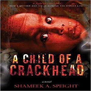 A Child of a Crack Head Audiobook