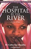 The Hospital by the River: A Story of Hope, Books Central