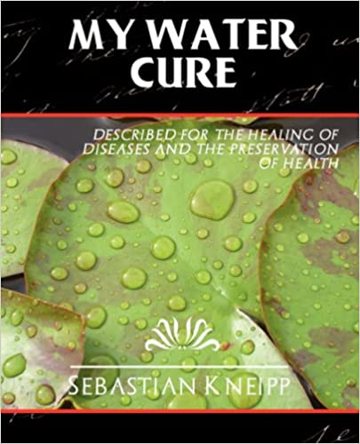 My Water Cure by Father Sebastian Kneipp