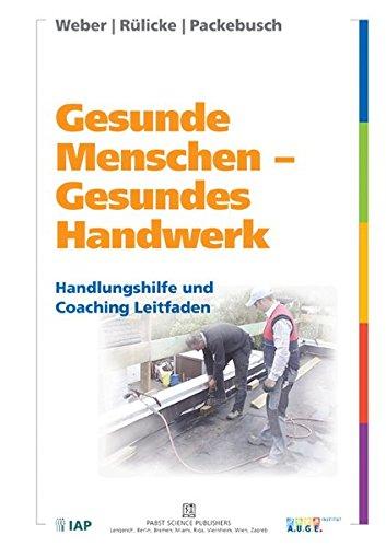 Gesunde Menschen - Gesundes Handwerk: Handlungshilfe und Coaching Leitfaden