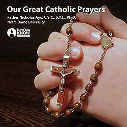 Our Great Catholic Prayers