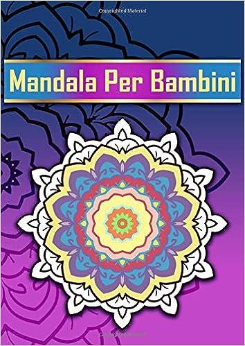 Mandala Per Bambini Con 60 Disegni Mandala Prodigiosi Libri