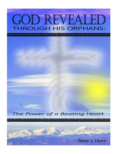 [B.e.s.t] God Revealed through His Orphans: The Power of a Beating Heart (Volume 2) E.P.U.B