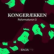 Kongerækken: Reformationen 3 | Anders Asbjørn Olling, Hans Erik Havsteen