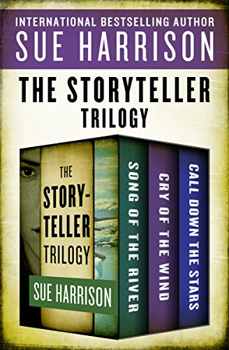 The Storyteller Trilogy: Song of the River, Cry of the Wind, and Call Down the -