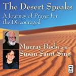 The Desert Speaks: A Journey of Prayer for the Discouraged | Murray Bodo,Susan Saint Sing