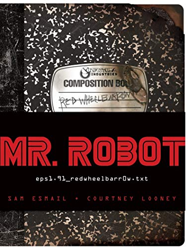 1 Wheelbarrow Parts - MR. ROBOT: Red Wheelbarrow: (eps1.91_redwheelbarr0w.txt)
