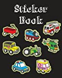 Sticker Book: Cute Vehicle Transportation Blank Sticker Book for Kids Collection Notebook Page Size 8x10 Inches 80 Pages Children Family Activity Book (Ultimate Sticker book) (Volume 2)