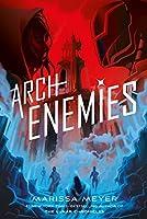Archenemies (Renegades Series #2)