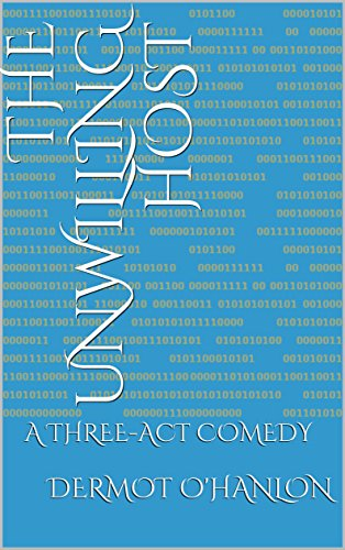 THE UNWILLING HOST: A THREE-ACT COMEDY