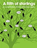 A Filth of Starlings: A Compilation of Bird Collective Nouns