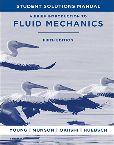 Student Solutions Manual to accompany A Brief Introduction to Fluid Mechanics, 5e