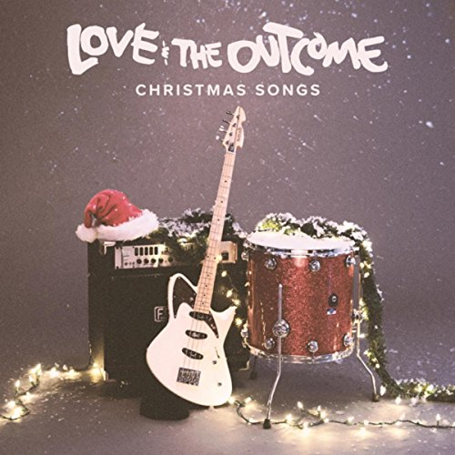 Love and The Outcome - Christmas Songs 2017