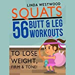 Squats: 56 Butt & Leg Workouts to Lose Weight, Firm & Tone! | Linda Westwood
