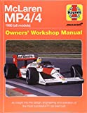 McLaren MP4/4 Owners' Workshop Manual: An insight into the design, engineering and operation of the most successful F1 car ever built (Haynes Owners' Workshop Manual)