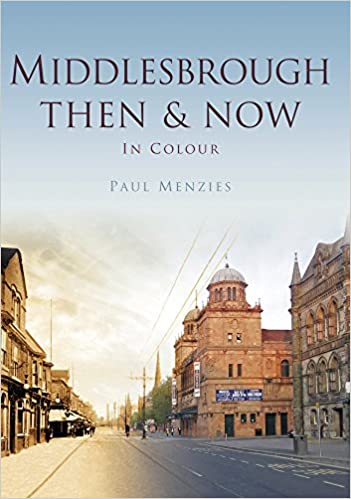 Middlesbrough Then and Now (Then and Now (History Press))