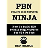 PBN (Private Blog Network) NINJA: How To Build SEO Private Blog Networks For $33 Or Less