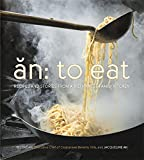 vietnamese recipe book - An: To Eat: Recipes and Stories from a Vietnamese Family Kitchen