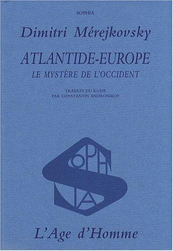 L'Atlantide, ou le mystère de l'Occident Broché – 9 mars 1995 Dmitri Merejkowski L' Atlantide L' Age d' Homme 2825105619