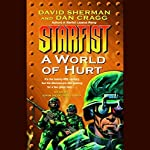 Starfist: A World of Hurt | David Sherman,Dan Cragg