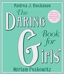 the daring book for girls cd andrea j buchanan miriam peskowitz ilyana kadushin. Black Bedroom Furniture Sets. Home Design Ideas