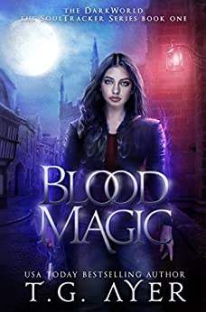 Blood Magic (DarkWorld: A Soul Tracker Novel Book 1) by [Ayer, T.G.]