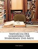 Vademecum Der Geburtshilfe Für Studierende Und Arzte (German Edition), Max Lange, 1144345871
