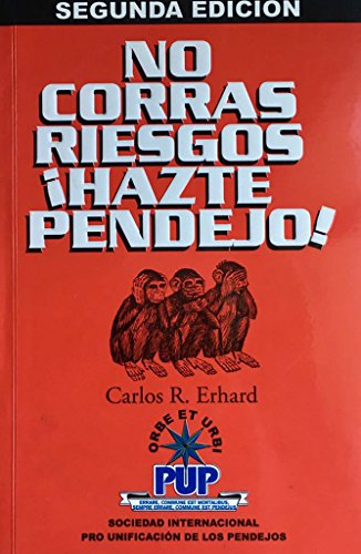 No Corras Riesgos Hazte Pendejo: Manual del PUP (Spanish Edition) by [Erhard