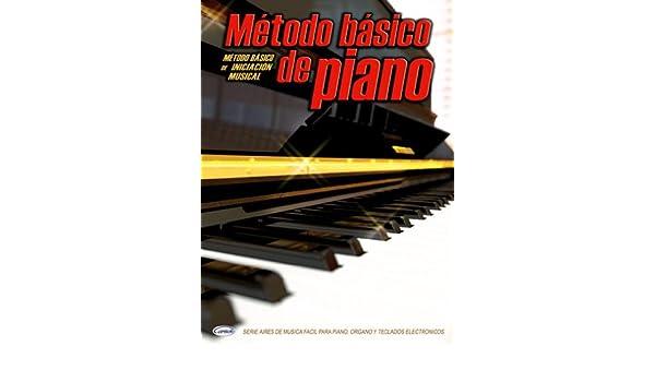 METODO - Aires Metodo Basico de Iniciacion para Piano: METODO: 8426607190289: Amazon.com: Books