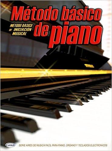 METODO - Aires Metodo Basico de Iniciacion para Piano (Castilian) Paperback – 1985