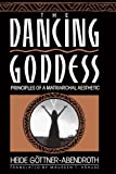 The Dancing Goddess, Heide Gottner-Abendroth, 0807067539