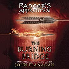 The Burning Bridge: Ranger's Apprentice, Book 2 Audiobook by John A. Flanagan Narrated by John Keating