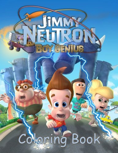 Jimmy Neutron Coloring Book: Coloring Book for Kids and Adults, Activity Book, Great Starter Book for Children (Coloring Book for Adults Relaxation and for Kids Ages 4-12)