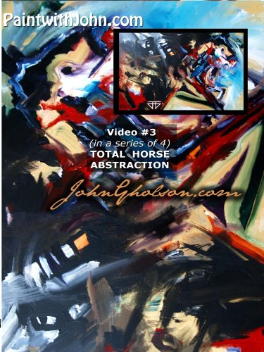 PaintwithJohn.com Video #3 (in a series of 4) total horse abstraction ()