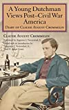 img - for A Young Dutchman Views Post Civil War America: Diary of Claude August Crommelin book / textbook / text book