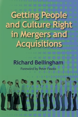 Getting People and Culture Right in Mergers and Acquisitions (Managing Human Resources In Mergers And Acquisitions)