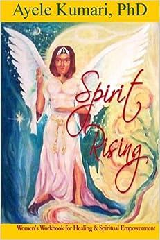Spirit Rising: Women's Workbook for Healing and Spiritual Empowerment