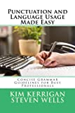 img - for Punctuation and Language Usage Made Easy: Concise Grammar Guidelines for Busy Professionals book / textbook / text book