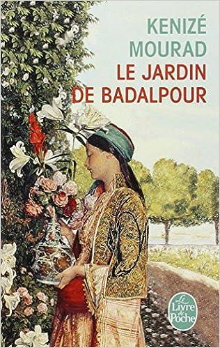 Le Jardin De Badalpour Le Livre De Poche French Edition