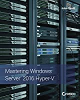 Mastering Windows Server 2016 Hyper-V Front Cover